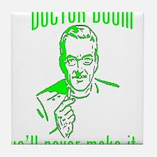 """DOCTOR DOOM """"we'll never make Tile Coaster"""