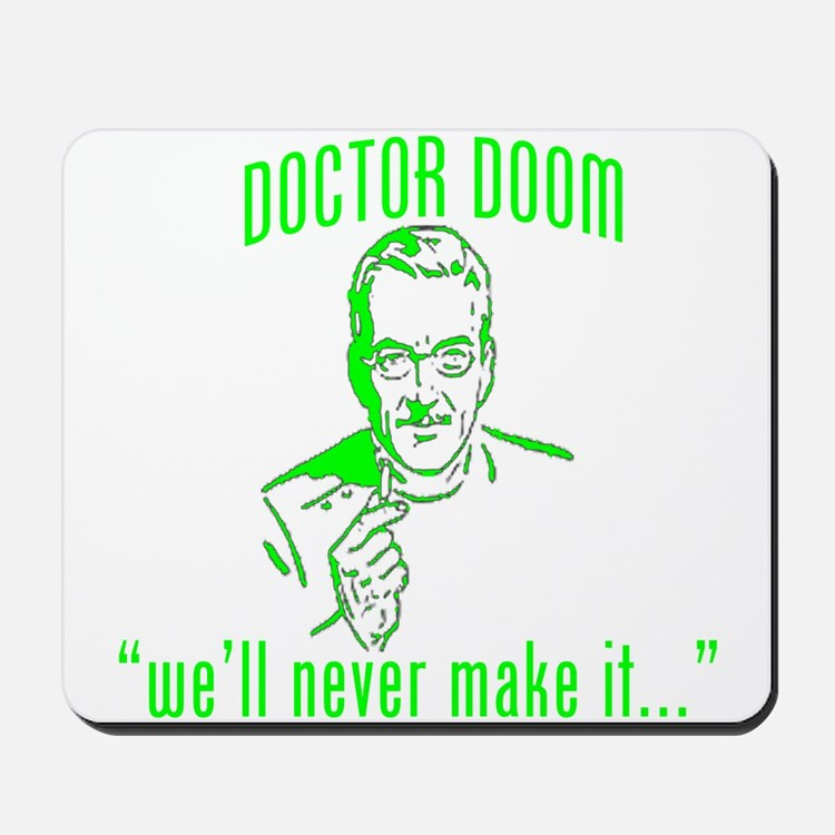 "DOCTOR DOOM ""we'll never make Mousepad"