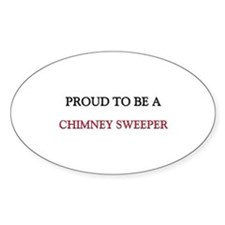 Proud to be a Chimney Sweeper Oval Decal