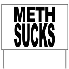 Meth Sucks Yard Sign