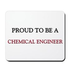 Proud to be a Chemical Engineer Mousepad