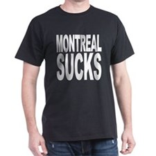 Montreal Sucks T-Shirt