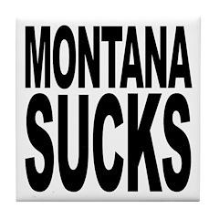 Montana Sucks Tile Coaster