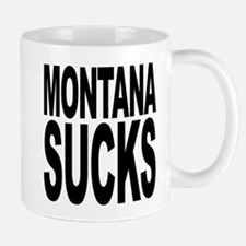 Montana Sucks Mug