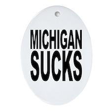 Michigan Sucks Oval Ornament