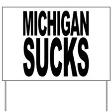 Michigan Sucks Yard Sign