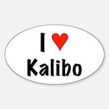 I love Kalibo Oval Decal