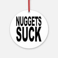 Nuggets Suck Ornament (Round)