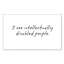 I See Intellectually Disabled People - Decal