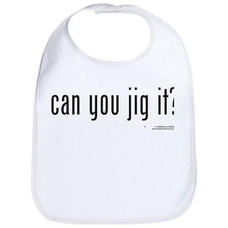 Can You Jig It - Bib
