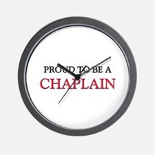 Proud to be a Chaplain Wall Clock