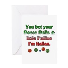 You bet your Bocce Balls I'm Italian Greeting Card