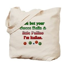 You bet your Bocce Balls I'm Italian Tote Bag