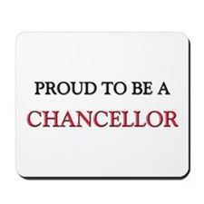 Proud to be a Chancellor Mousepad