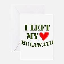 I LEFT MY HEART IN BULAWAYO Greeting Card