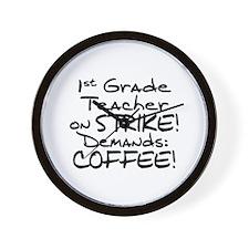 1st Grade Teacher on Strike - Coffee Wall Clock