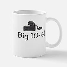 Big 10-4 Mug