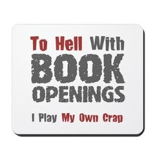 Chess - To Hell With Book Openings Mousepad