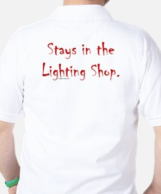 What Happens in the Lighting Shop... T-Shirt
