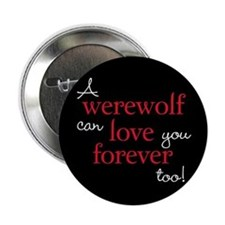 "Werewolf Love Twilight 2.25"" Button"
