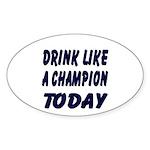 Drink Like a Champion Oval Sticker (10 pk)