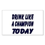 Drink Like a Champion Rectangle Sticker