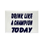 Drink Like a Champion Rectangle Magnet (10 pack)