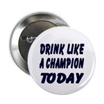 "Drink Like a Champion 2.25"" Button (10 pack)"