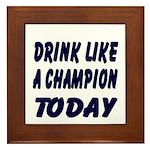 Drink Like a Champion Framed Tile