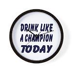 Drink Like a Champion Wall Clock