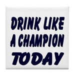 Drink Like a Champion Tile Coaster