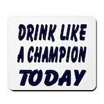 Drink Like a Champion Mousepad