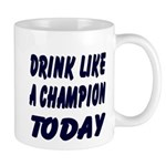Drink Like a Champion Mug
