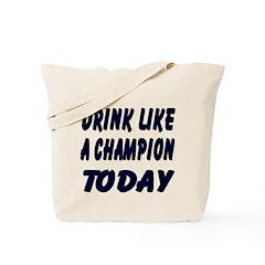 Drink Like a Champion Tote Bag