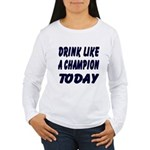 Drink Like a Champion Women's Long Sleeve T-Shirt