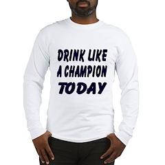 Drink Like a Champion Long Sleeve T-Shirt
