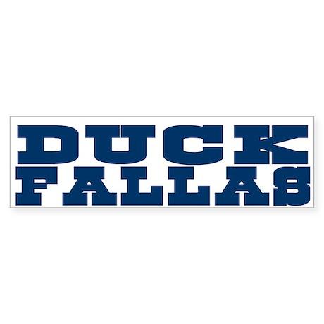 Duck Fallas Bumper Sticker