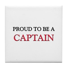 Proud to be a Captain Tile Coaster