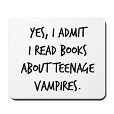 I Read Books About Vampires - Mousepad