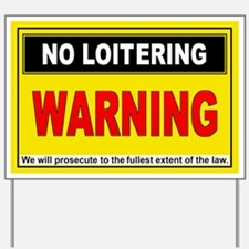 NO LOITERING Yard Sign