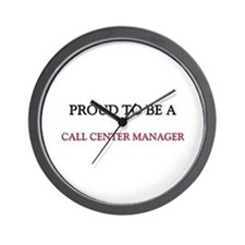 Proud to be a Call Center Manager Wall Clock