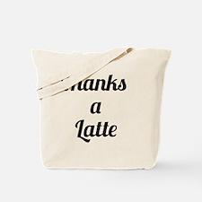 Cute Thanks a latte Tote Bag