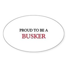 Proud to be a Busker Oval Decal