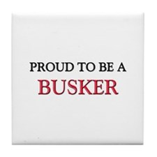 Proud to be a Busker Tile Coaster