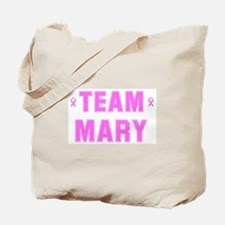 Team MARY Tote Bag