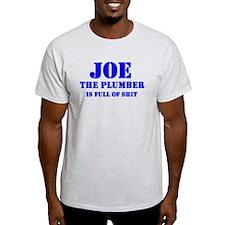 Joe The Plumber is Full of Shit T-Shirt