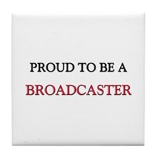 Proud to be a Broadcaster Tile Coaster