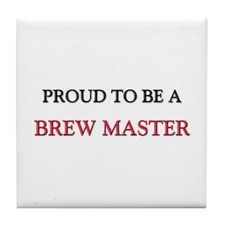 Proud to be a Brew Master Tile Coaster