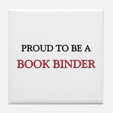 Proud to be a Book Binder Tile Coaster