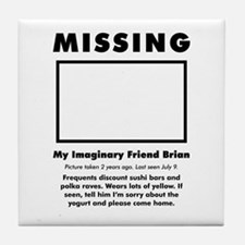 'Missing Imaginary Friend' Tile Coaster